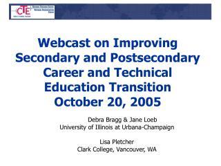 Debra Bragg & Jane Loeb University of Illinois at Urbana-Champaign Lisa Pletcher