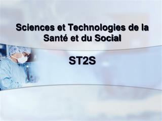 Sciences et Technologies de la Santé et du Social  ST2S