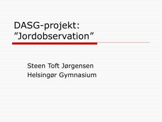 """DASG-projekt: """"Jordobservation"""""""