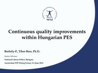 Continuous quality improvements within Hungarian PES