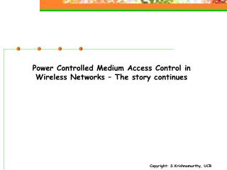 Power Controlled Medium Access Control in Wireless Networks – The story continues