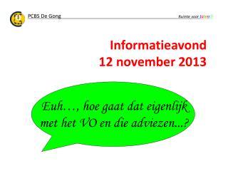 I nformatieavond 12 november 2013