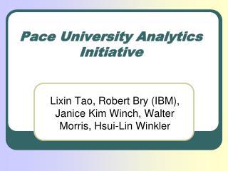 Pace University Analytics Initiative