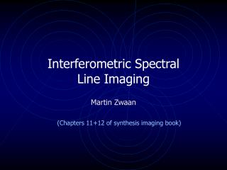 Interferometric Spectral              Line Imaging