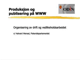 Produksjon og  publisering på WWW