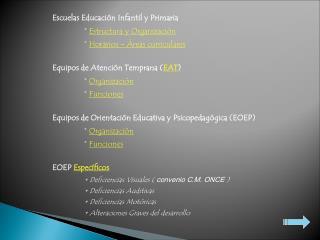 Escuelas Educación Infantil y Primaria *  Estructura y Organización