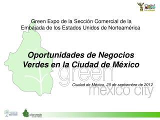 Green Expo de la Sección Comercial de la Embajada de los Estados Unidos de Norteamérica
