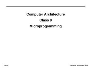 Computer Architecture Class 9 Microprogramming