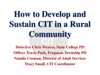 How to Develop and Sustain CIT in a Rural Community