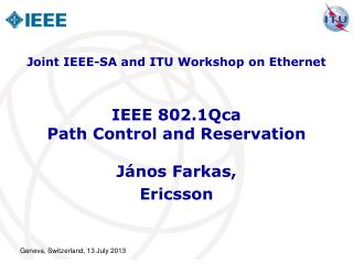 IEEE 802.1Qca Path Control and Reservation