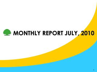 MONTHLY REPORT JULY, 2010