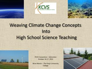 Weaving Climate Change Concepts  Into  High School Science Teaching