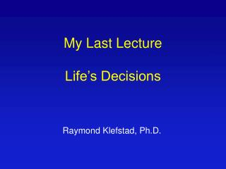 My Last Lecture Life�s Decisions
