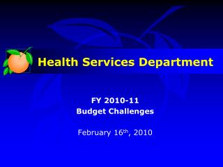 FY 2010-11  Budget Challenges February 16 th , 2010