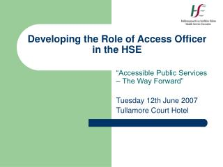 Developing the Role of Access Officer in the HSE