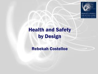 Health and Safety  by Design Rebekah Costelloe