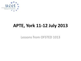 APTE, York 11-12 July 2013