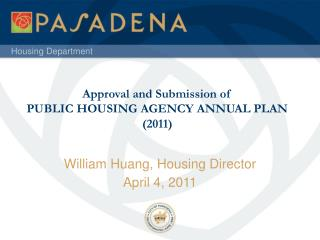 Approval and Submission of   PUBLIC HOUSING AGENCY ANNUAL PLAN (2011)