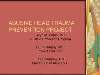 ABUSIVE HEAD TRAUMA PREVENTION PROJECT
