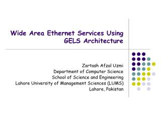 Wide Area Ethernet Services Using GELS Architecture