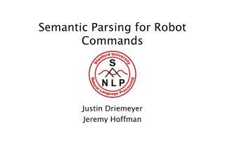Semantic Parsing for Robot Commands