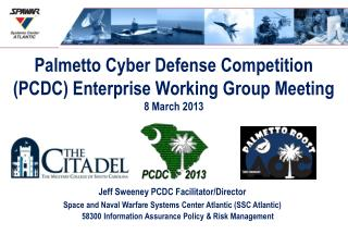 Palmetto Cyber Defense Competition (PCDC) Enterprise Working Group Meeting 8 March 2013