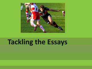 Tackling the Essays