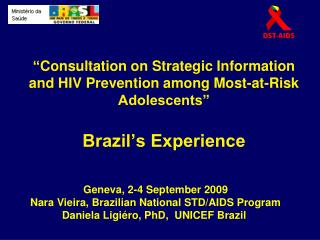 Geneva, 2-4 September 2009 Nara Vieira, Brazilian National STD/AIDS Program
