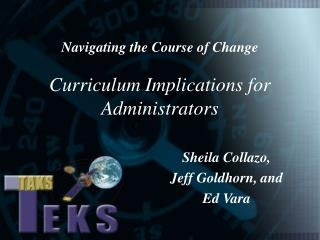 Navigating the Course of Change  Curriculum Implications for Administrators