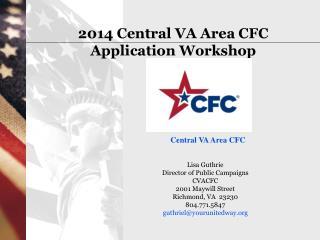 2014 Central VA Area CFC  Application Workshop