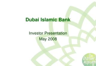 Dubai Islamic Bank Investor Presentation May 2008