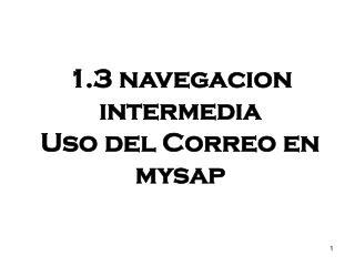 1.3 navegacion intermedia  Uso del Correo en mysap