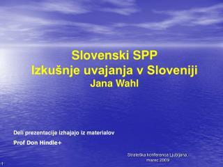 Slovenski SPP Izkušnje uvajanja v Sloveniji Jana Wahl