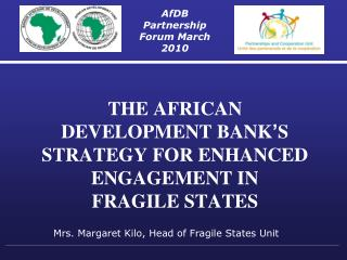 THE AFRICAN DEVELOPMENT BANK ' S STRATEGY FOR ENHANCED ENGAGEMENT IN FRAGILE STATES