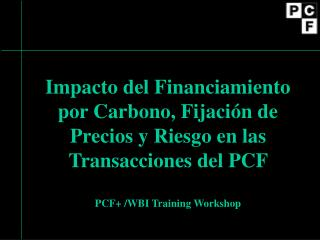 Financiamiento por Carbono v.s. Financiamiento Principal