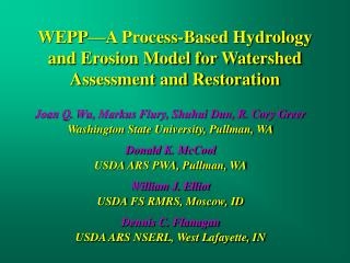 WEPP—A Process-Based Hydrology and Erosion Model for Watershed Assessment and Restoration