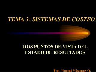 TEMA 3: SISTEMAS DE COSTEO