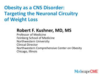 Obesity as a CNS Disorder: Targeting the Neuronal Circuitry  of Weight Loss