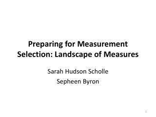 Preparing for Measurement Selection: Landscape of Measures