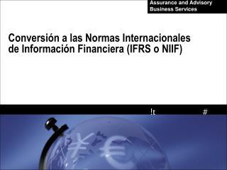 Conversión a las Normas Internacionales de Información Financiera (IFRS o NIIF)
