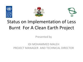 Status on Implementation of Less Burnt   For A  Clean Earth Project