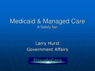 Medicaid & Managed Care A Safety Net
