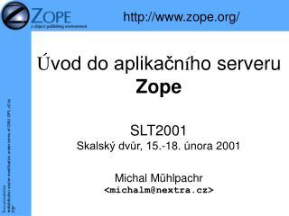 Ú vod do aplikačn í ho serveru  Zope