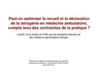 A partir d'une étude de 2380 cas de iatrogénie relevés par des médecins généralistes français