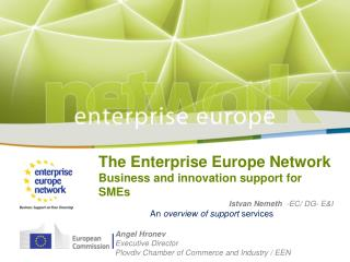 The Enterprise Europe Network  Business and innovation support for SMEs