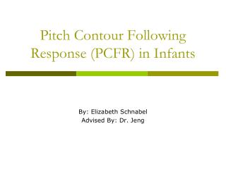 Pitch Contour Following Response (PCFR) in Infants