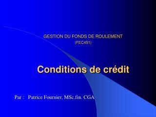 GESTION DU FONDS DE ROULEMENT (FEC451) Conditions de cr�dit