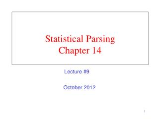 Statistical Parsing Chapter 14
