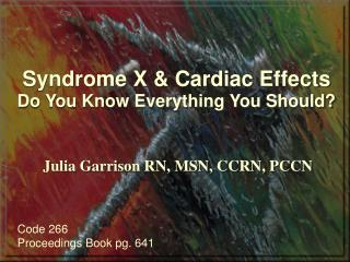 Syndrome X & Cardiac Effects Do You Know Everything You Should?