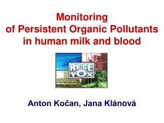 Monitoring  of Persistent Organic Pollutants in  h uman  m ilk and  b lood
